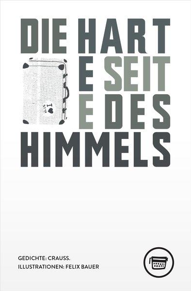 Die harte Seite des Himmels. (Gedichte, Verlagshaus Berlin)