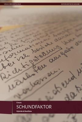 Schundfaktor. Hybride & Destillate (Essays, Verlag Dreiviertelhaus)